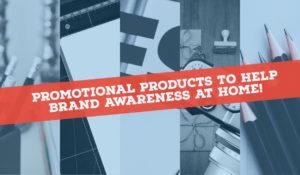 Brand Awareness At Home!